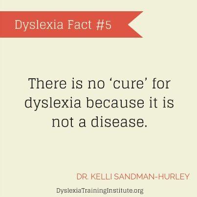 Dyslexia Fact #5