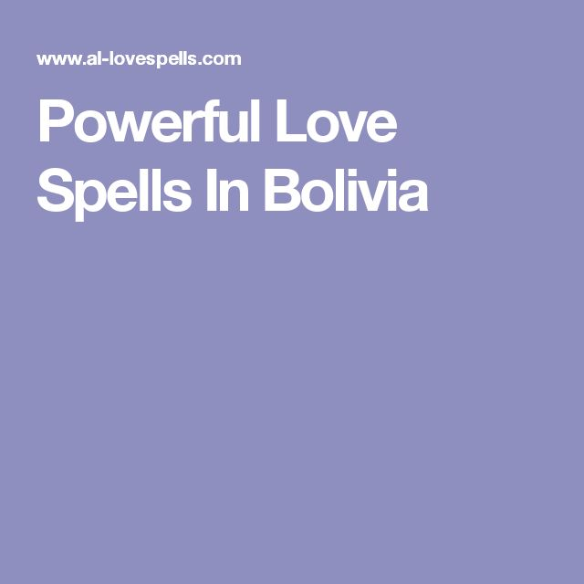 Powerful Love Spells In Bolivia