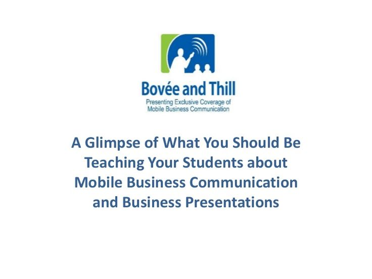 A Glimpse of What You Should Be  Teaching Your Students about  Mobile Business Communication  and Business Presentations