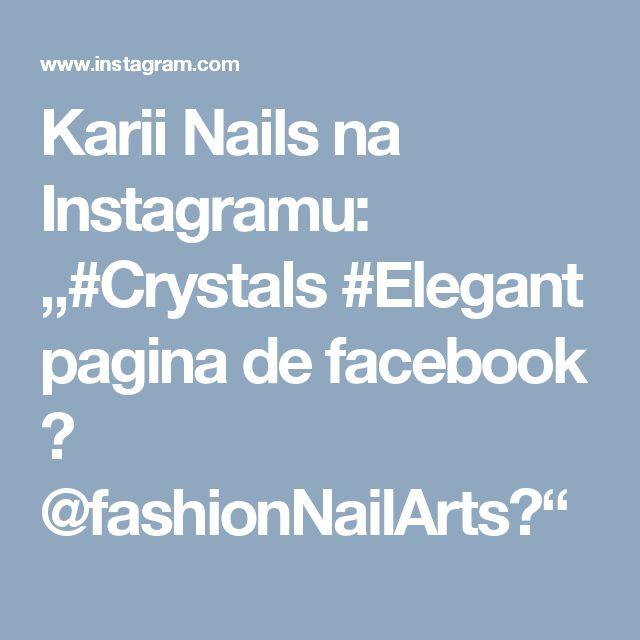 "Karii Nails na Instagramu: ""#Crystals #Elegant pagina de facebook 👉 @fashionNailArts💖"""