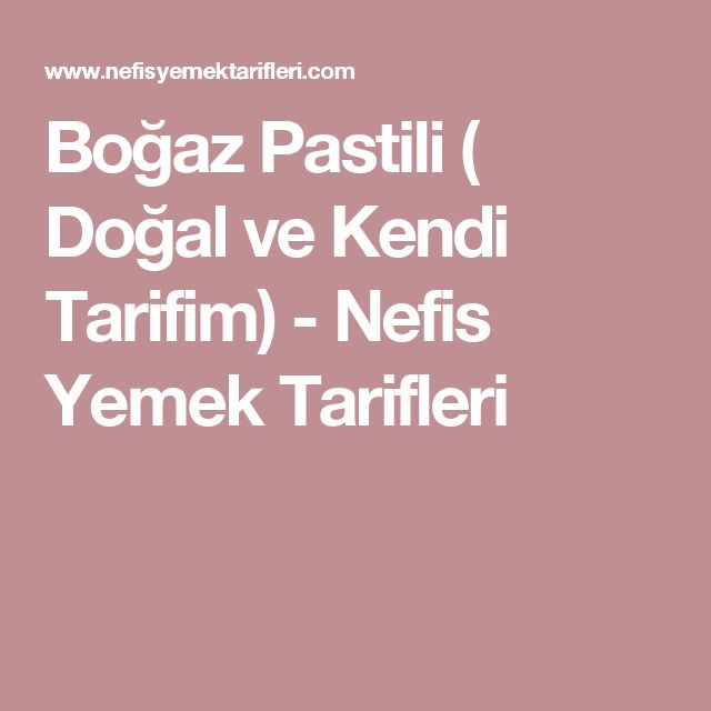 Boğaz Pastili ( Doğal ve Kendi Tarifim) - Nefis Yemek Tarifleri