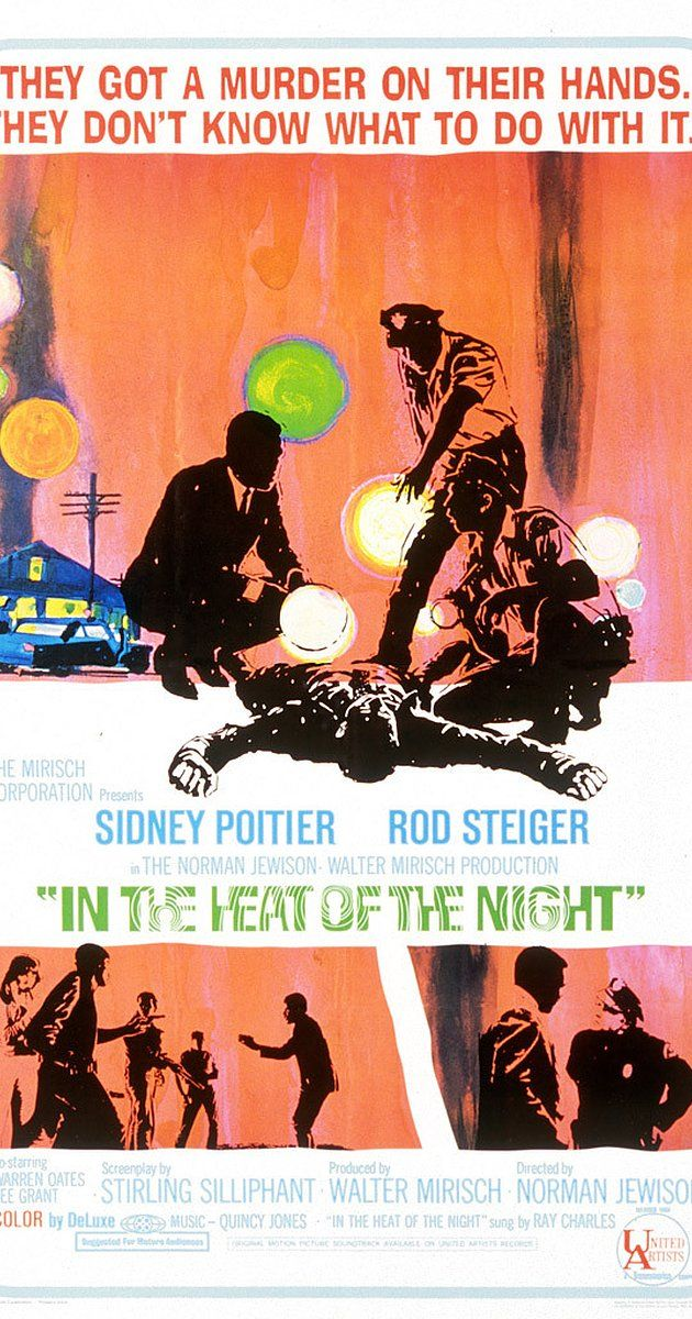 Directed by Norman Jewison.  With Sidney Poitier, Rod Steiger, Warren Oates, Lee Grant. An African American police detective is asked to investigate a murder in a racially hostile southern town.