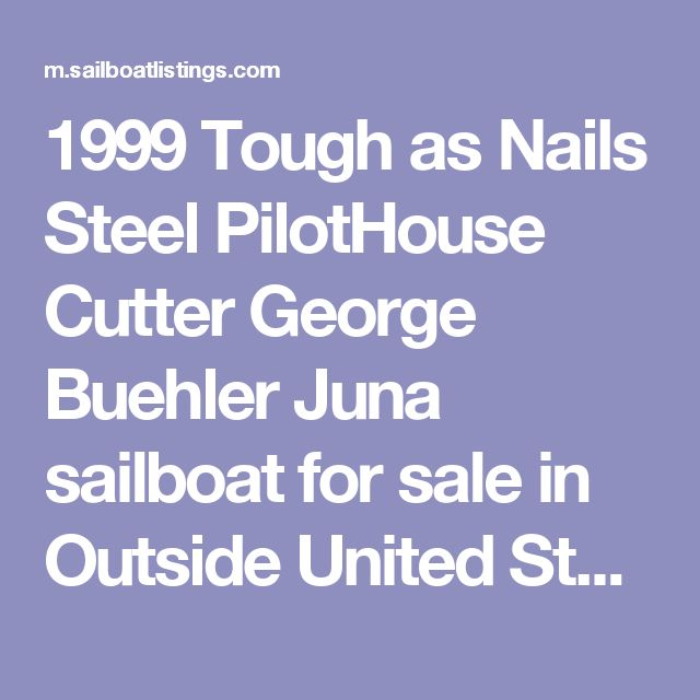 1999 Tough as Nails Steel PilotHouse Cutter George Buehler Juna sailboat for sale in Outside United States