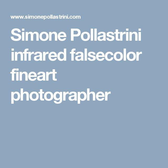 Simone Pollastrini infrared falsecolor fineart photographer