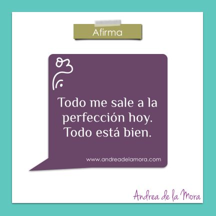 Todo me sale a la perfección hoy  | Andrea de la Mora