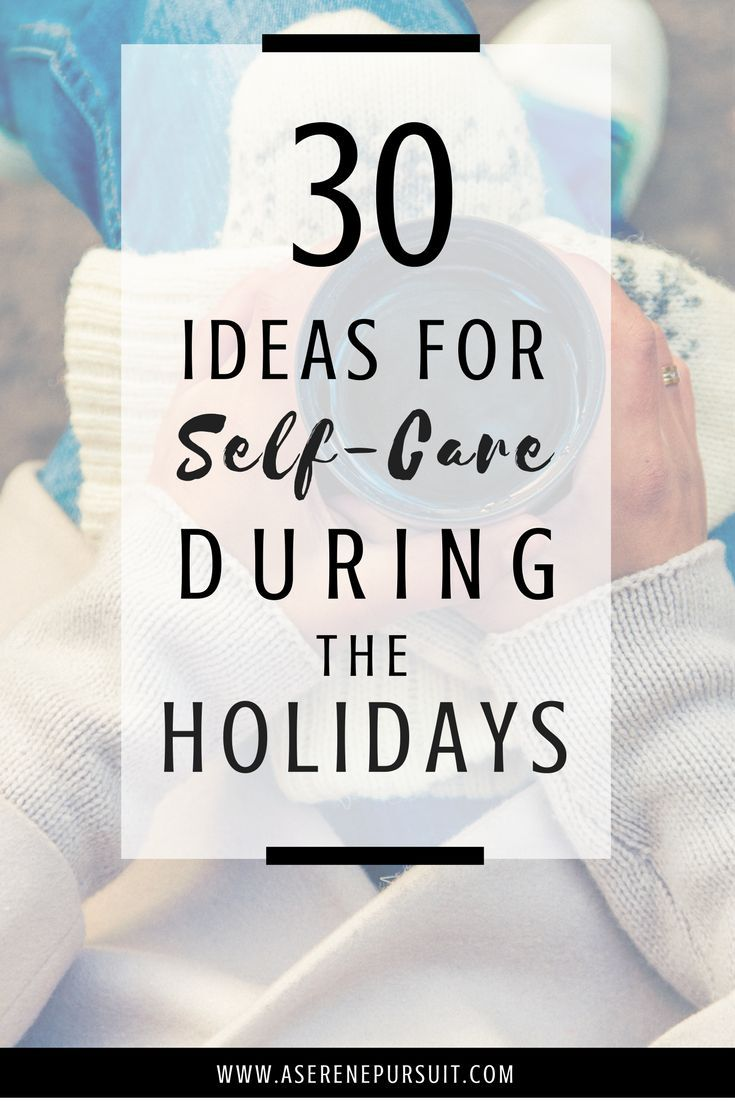 30 Ideas For Self-Care During The Holidays | Self-care tip: Don't let the holiday stress get the best out of you. This season should also be about taking care of yourself. Click through to learn how to practice self-care with these holiday-inspired ideas! Self-care tips | Self-care 101| Self-care routine| Tips and tricks | Life hacks | Self care ideas | Holiday survival guide | Christmas | Holidays | Holiday season | Millennial advice | |Advice for women |