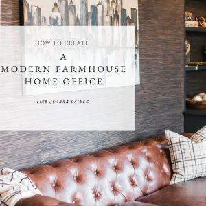 A Modern Farmhouse Home Office like Joanna Gaines