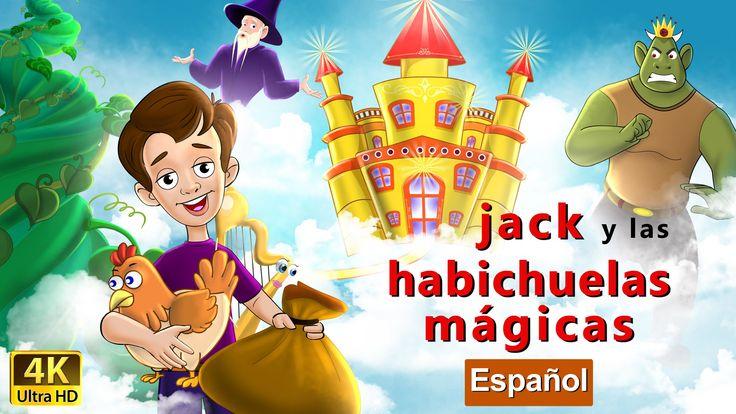 Jack y las Habichuelas Mágicas - Cuentos infantiles en español - 4K UHD ...