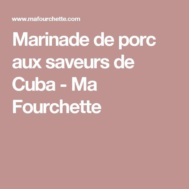 Marinade de porc aux saveurs de Cuba - Ma Fourchette
