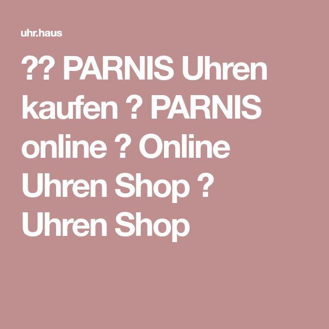 ★❤ PARNIS Uhren kaufen ✓ PARNIS online ✓ Online Uhren Shop ✓ Uhren Shop