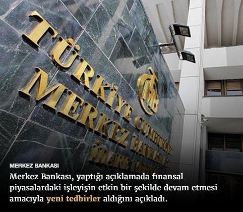 #15Temmuz Saat: 13:55 , (Pazar)  MERKEZ BANKASI Merkez Bankası, yaptığı açıklamada finansal piyasalardaki işleyişin etkin bir şekilde devam etmesi amacıyla yeni tedbirler aldığını açıkladı.