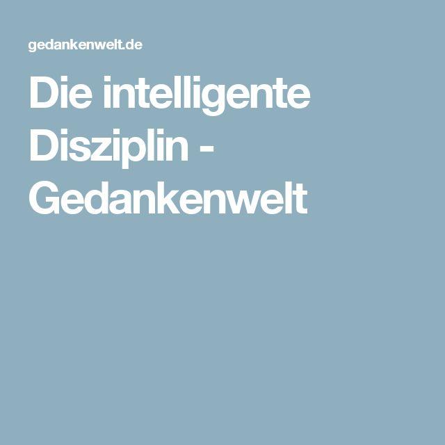 Die intelligente Disziplin - Gedankenwelt