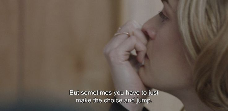 "― Before We Go (2014)""But sometimes you have to just make the choice and jump."""