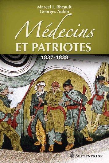 Médecins et patriotes. 1837-1838 | Septentrion