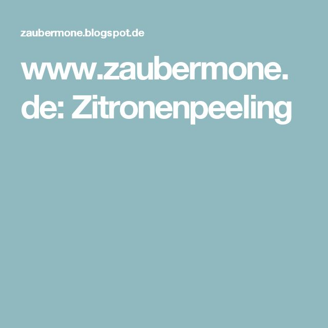 www.zaubermone.de: Zitronenpeeling