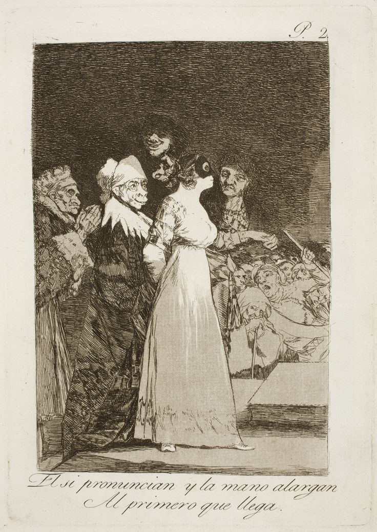 Capricho № 2: El sí pronuncian y la mano alargan al primero que llega (They say yes and give their hand to the first comer)