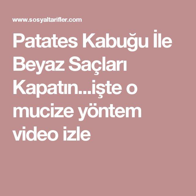Patates Kabuğu İle Beyaz Saçları Kapatın...işte o mucize yöntem video izle