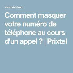 Comment masquer votre numéro de téléphone au cours d'un appel ? | Prixtel