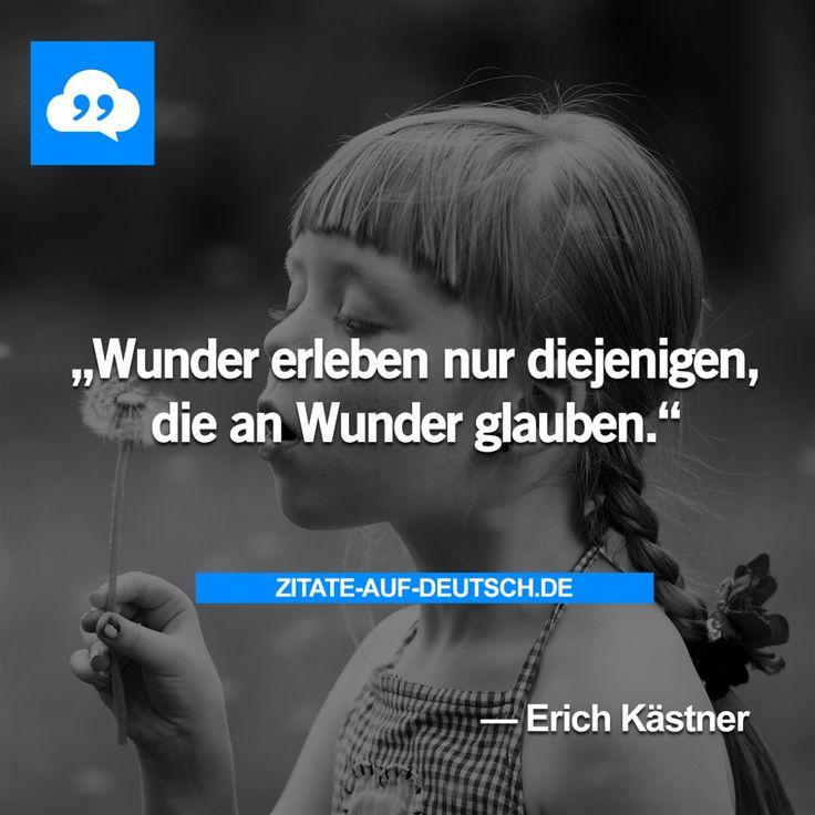 #Glauben, #Spruch, #Sprüche, #Wunder, #Zitat, #Zitate, #ErichKästner