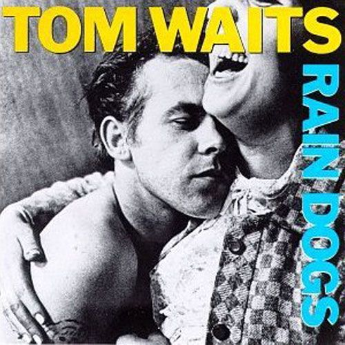 100 Best Albums of the Eighties: Tom Waits, 'Rain Dogs' | Rolling Stone
