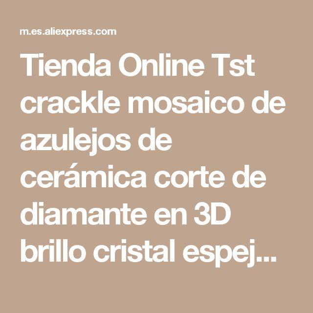 Tienda Online Tst crackle mosaico de azulejos de cerámica corte de diamante en 3D brillo cristal espejo azulejos backsplash chimenea baño pegatinas de pared 11SF | Aliexpress móvil