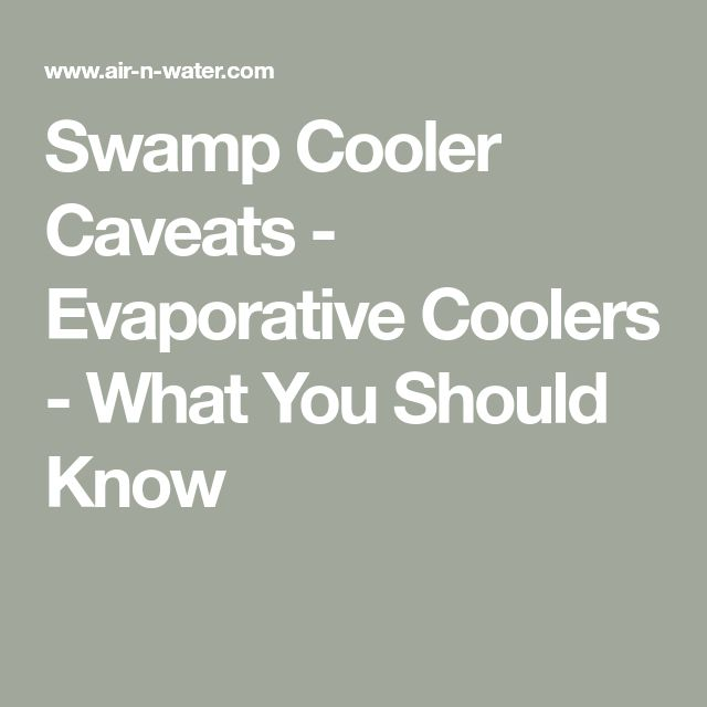 Swamp Cooler Caveats - Evaporative Coolers - What You Should Know
