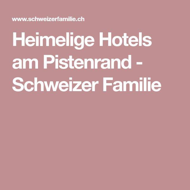 Heimelige Hotels am Pistenrand - Schweizer Familie