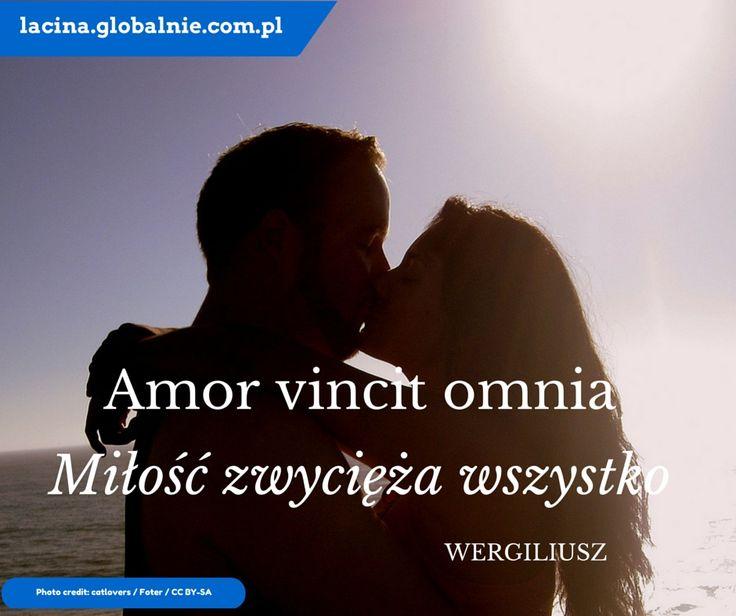 """Sentencja łacińska Wergiliusza o miłości: """"Amor vincit omnia"""" - """"Miłość zwycięża wszystko"""". http://lacina.globalnie.com.pl/"""