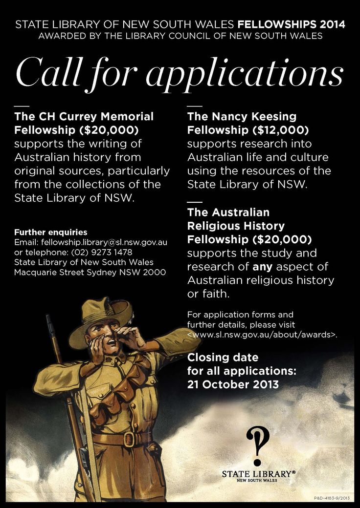 The State Library of NSW is currently seeking applicants for the CH Currey Memorial Fellowship, Nancy Keesing Fellowship and the Australian Religious History Fellowship. Applications close 21 October 2013.