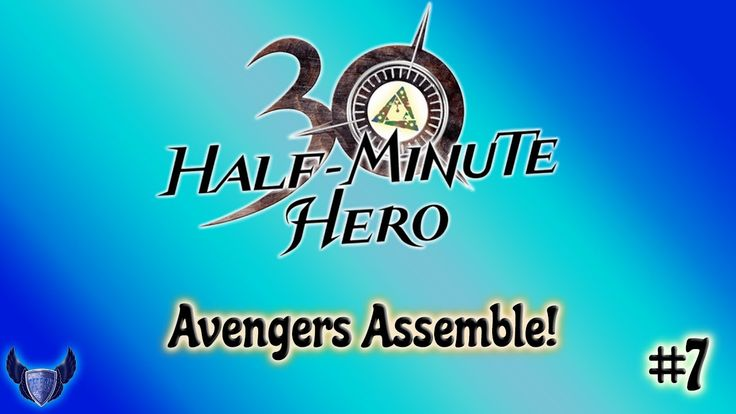 Avengers Assemble! || Half Minute Hero || #7