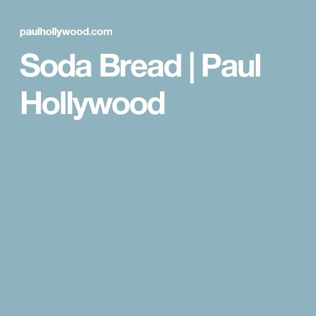 Soda Bread | Paul Hollywood