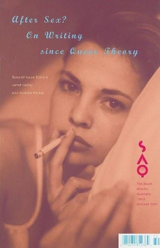 After Sex? On Writing Since Queer Theory (South Atlantic Quarterly)