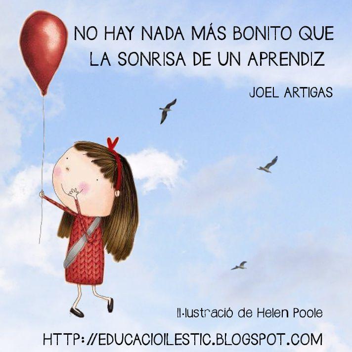 """""""No hay nada más bonito que la sonrisa de un aprendiz"""" - Joel Artigas"""