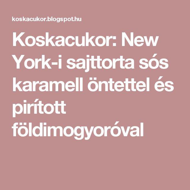 Koskacukor: New York-i sajttorta sós karamell öntettel és pirított földimogyoróval