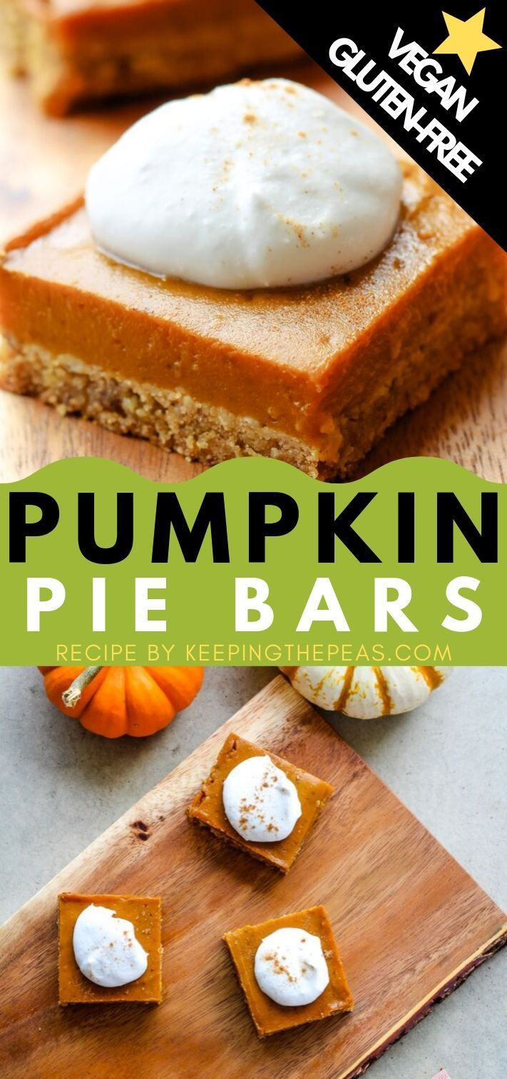 These Easy Vegan Gluten Free Pumpkin Pie Bars Are Made With An Oat And Almond Flour Crust Gluten Free Pumpkin Pie Bars Gluten Free Pumpkin Pie Pumpkin Pie Bars