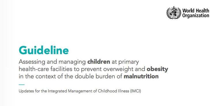 Βρείτε εδώ τις νέες κατευθυντήριες οδηγίες WHO: Αξιολόγηση & αντιμετώπιση παιδικής παχυσαρκίας!