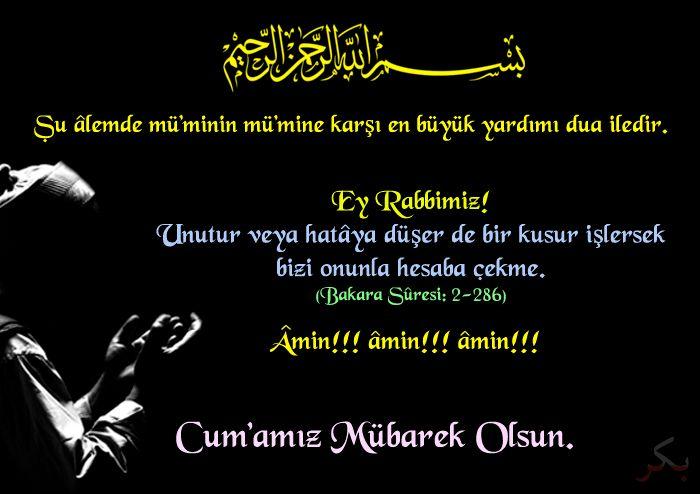 Bizim en büyük aşkımızdır Cuma. Cuması aşk olanın, aşkı baki olsun. La ilahe illallahtır özüm, Muhammed Mustafa'dır sözüm, ihlas-i şerif ile yıkadım yüzüm.