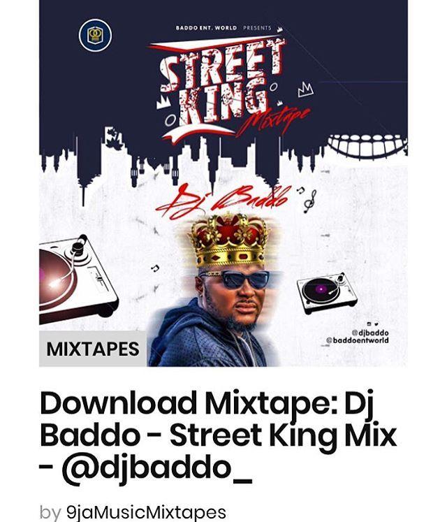 Download Mixtape Dj Baddo Street King Mix Djbaddo Https Ift Tt 2i5snco Via 9jamusicmixtapes Mixtape Dj Instagram