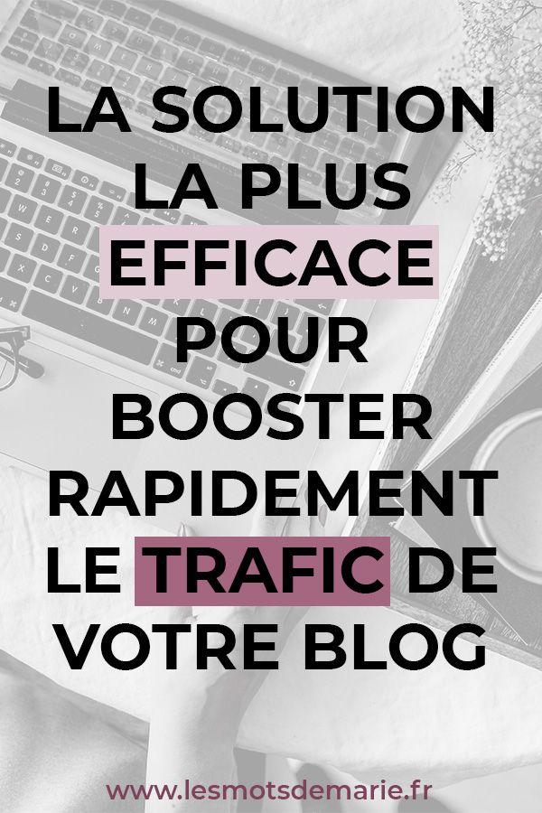 Comment Booster Le Trafic De Votre Blog Facilement Rapidement Et Gratuitement En 2020 Blog Faire Connaitre Son Blog Problemes Ecrits