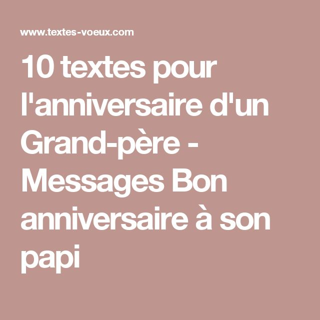 texte joyeux anniversaire grand pere