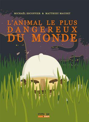 Lecture interactive pour le 1er cycle. «L'animal le plus dangereux du monde» de Michaël Escoffier et de Matthieu Maudet.