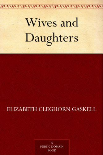 9 best free kindle classics books images on pinterest free ebooks wives and daughters by elizabeth cleghorn gaskell httpamazon fandeluxe Gallery