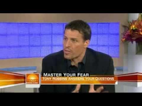 TONY ROBBINS....master your fear