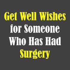 Get Well Messages for Someone Having Surgery