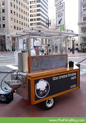 Gourmet Street Food in San Francisco: Creme Brûlée. Shows you can be ambitious with food truck/cart offerings!