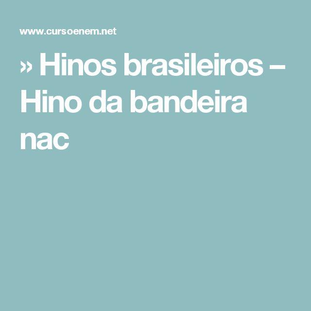 » Hinos brasileiros – Hino da bandeira nac