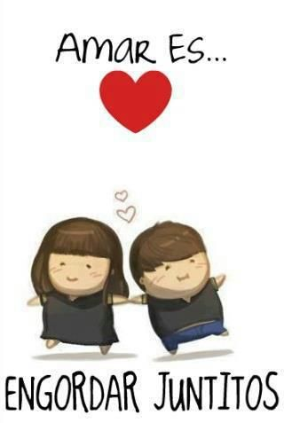 Amor es engordar juntos