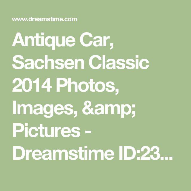 Antique Car, Sachsen Classic 2014 Photos, Images, & Pictures - Dreamstime ID:23454
