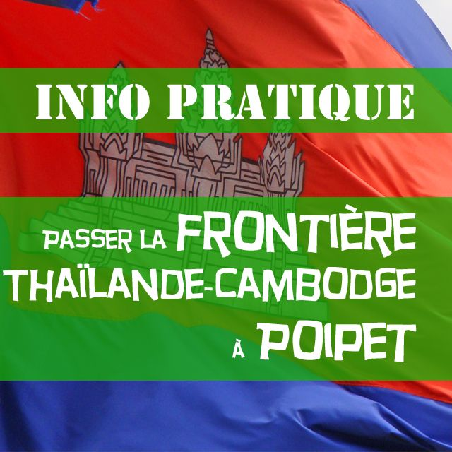 Le blog voyagevous propose un article tout spécialement dédié aux conseils aux voyageurs qui envisagent de passer la frontière entre la Thaïlande et le Ca