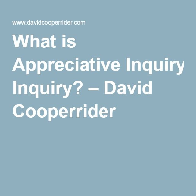What is Appreciative Inquiry? – David Cooperrider